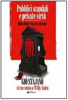 libro giò stajano willy vaira pubblici scandali private virtù